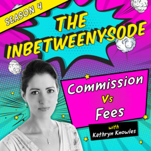 The PPP – Inbetweenysode: Commission vs Fees
